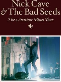 Cover Nick Cave & The Bad Seeds - The Abattoir Blues Tour [DVD]